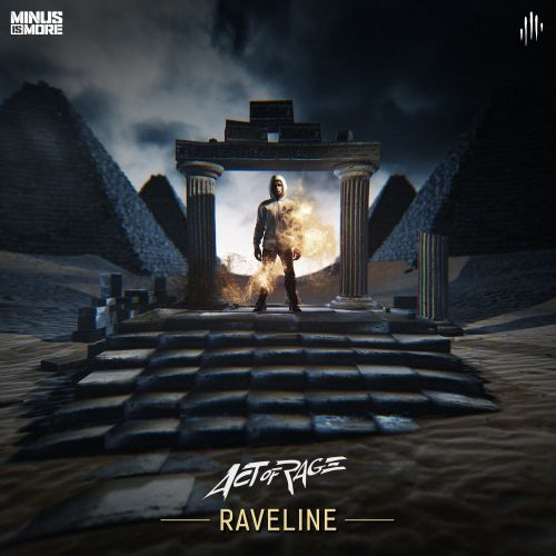 Act of Rage - Raveline - Minus is More - 04:30 - 28.05.2019