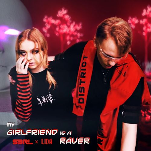S3RL x LIDA - My Girlfriend is a Raver - Emfa Music - 04:32 - 05.06.2019