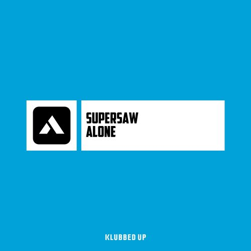 Supersaw - Alone - Klubbed Up - 04:15 - 07.06.2019