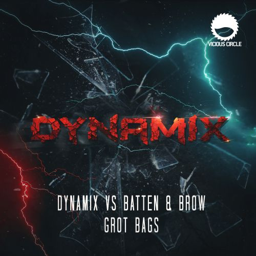 Dynamix vs Batten & Brow - Grot Bags - Vicious Circle Recordings - 06:26 - 10.06.2019