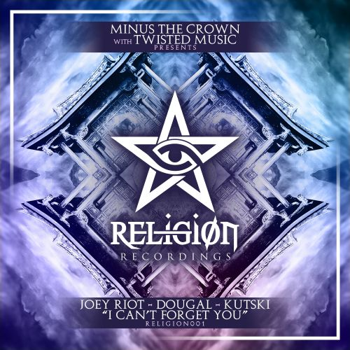 Joey Riot, Dougal & Kutski - I Can't Forget You - Religion Recordings - 04:03 - 05.06.2019