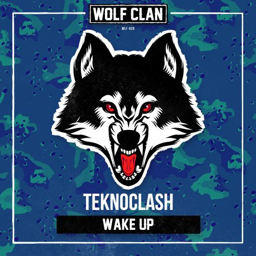 Teknoclash - Wake Up - Wolf Clan - 03:19 - 12.06.2019