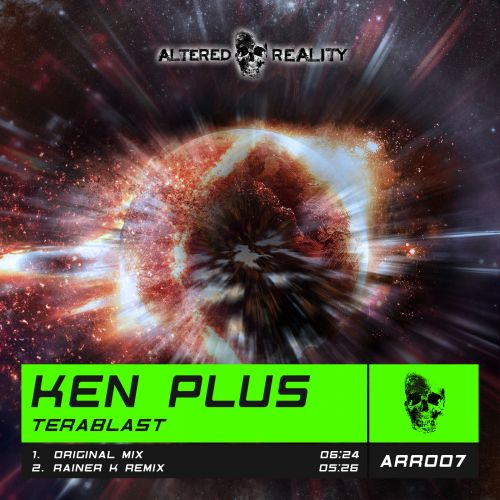Ken Plus - Terablast - Altered Reality Records - 05:26 - 14.06.2019