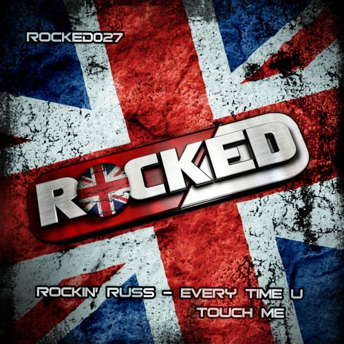 Rockin Russ - Every Time U Touch Me - Rocked Music - 08:28 - 19.12.2011