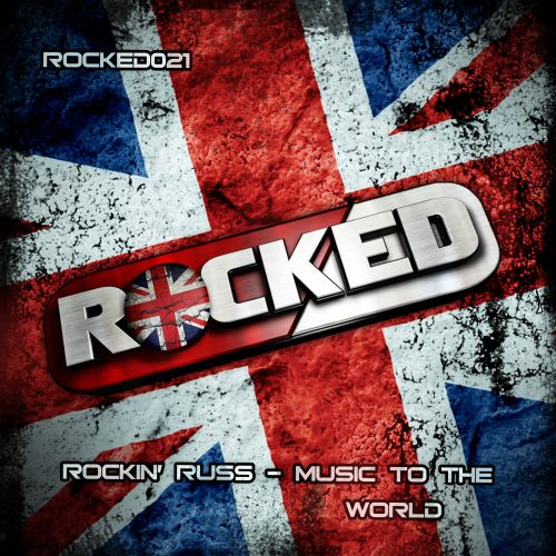 Rockin Russ - Music To The World - Rocked Music - 08:02 - 03.10.2011