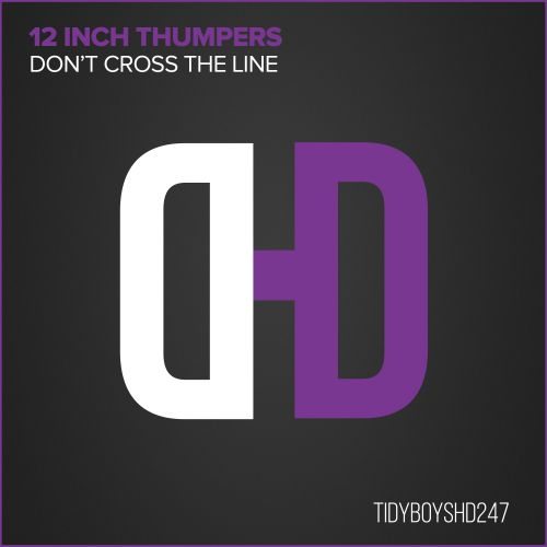 12 Inch Thumpers - Don't Cross The Line - Hard Drive - 07:13 - 01.03.2007