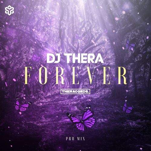 Dj Thera - Forever - Theracords - 04:11 - 04.07.2019