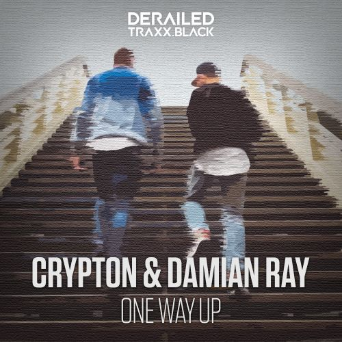 Crypton, Damian Ray - One Way Up - Derailed Traxx Black - 04:04 - 01.07.2019