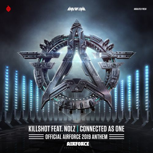 Killshot featuring Nolz - Connected As One (Official AIRFORCE 2019 Anthem) - End of Line Recordings - 03:40 - 28.06.2019
