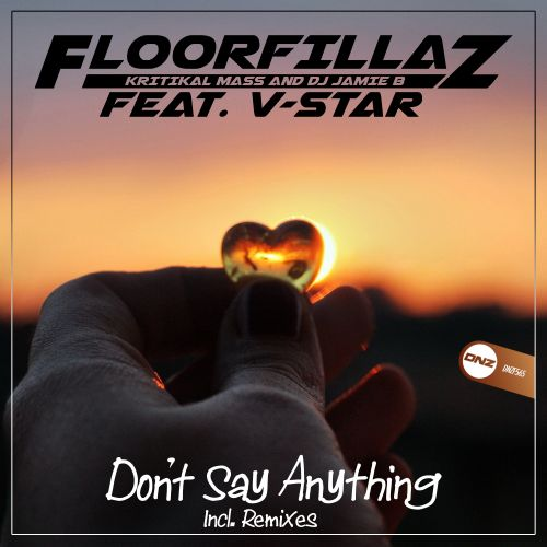 FloorFillaz Feat. V-Star - Don't Say Anything - DNZ Records - 05:50 - 10.07.2019