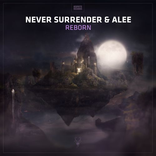 Never Surrender & Alee - Reborn - Neophyte - 03:55 - 02.08.2019