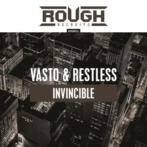 Vasto & Restless - Invincible - Rough Recruits - 03:26 - 11.07.2019