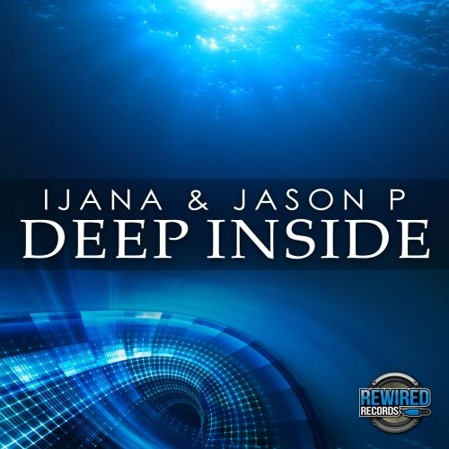 Ijana & Jason P - Deep Inside - Rewired Records UK - 03:52 - 12.07.2019