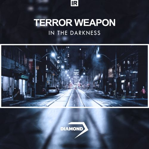 Terror Weapon - In The Darkness - Invaders Diamond - 05:10 - 10.07.2019