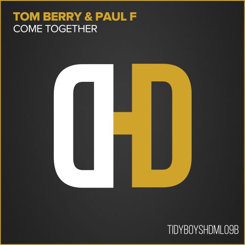 Tom Berry & Paul F - Come Together - Hard Drive - 07:01 - 01.03.2009