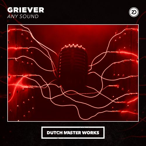 Griever - Any Sound - Dutch Master Works - 04:32 - 13.08.2019