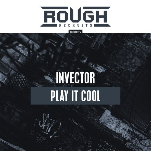 Invector - Play It Cool - Rough Recruits - 03:34 - 23.07.2019