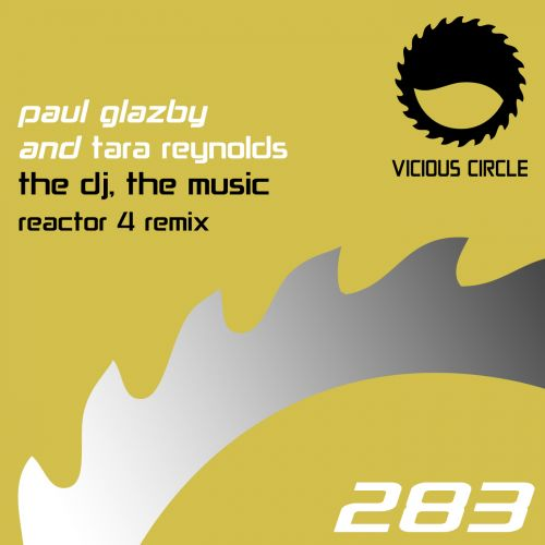 Paul Glazby & Tara Reynolds - The DJ, The Music - Vicious Circle Recordings - 08:18 - 26.07.2019