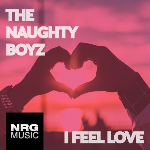 The Naughty Boyz - I Feel Love - NRG Music - 07:01 - 05.01.2009
