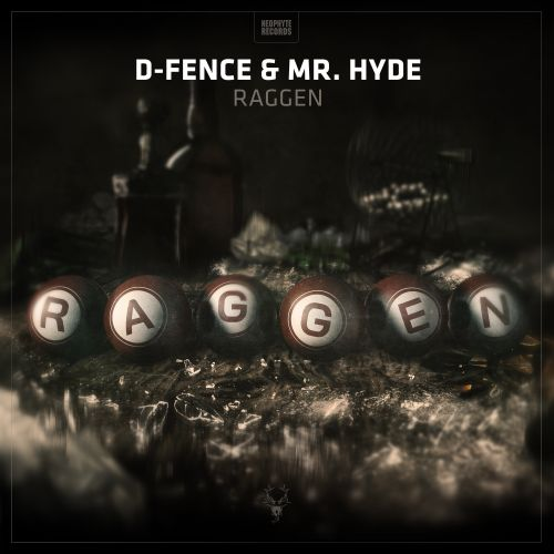 D-Fence & Mr. Hyde - Raggen - Neophyte - 04:48 - 25.07.2019