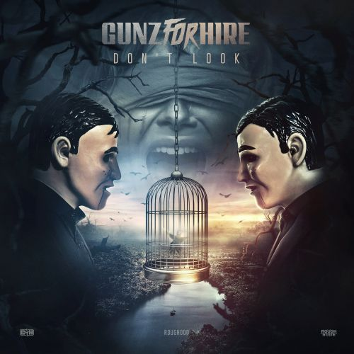 Gunz For Hire - Don't Look - Roughstate - 04:15 - 26.07.2019