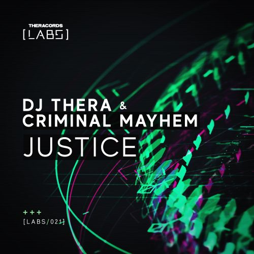 Dj Thera & Criminal Mayhem - Justice - Theracords LABS - 04:30 - 25.07.2019