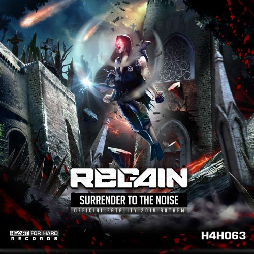 Regain - Surrender To The Noise (Fatality 2019 Anthem) - Heart For Hard Records - 05:33 - 26.07.2019