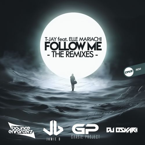 T-Jay Feat. Elle Mariachi - Follow Me - DNZ Records - 06:17 - 07.08.2019