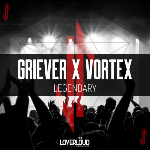 Griever & Vortex - Legendary - Loverloud Records - 04:23 - 06.09.2019