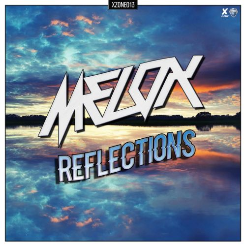 MeLoX - Reflections - X-Zone - 03:55 - 09.08.2019
