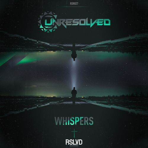 Unresolved - Whispers - RSLVD Records - 03:41 - 09.08.2019