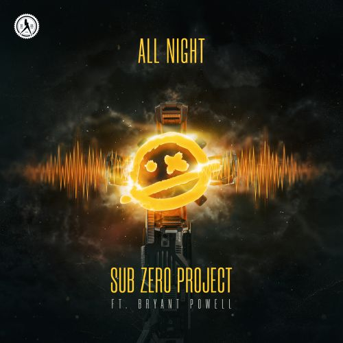 Sub Zero Project Featuring Bryant Powell - All Night - Dirty Workz - 04:46 - 01.08.2019