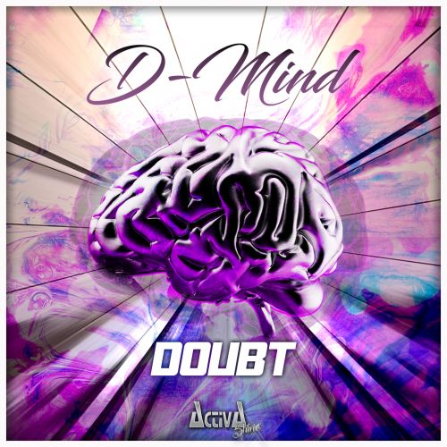 D-Mind - Doubt - Activa Shine - 04:00 - 13.09.2019