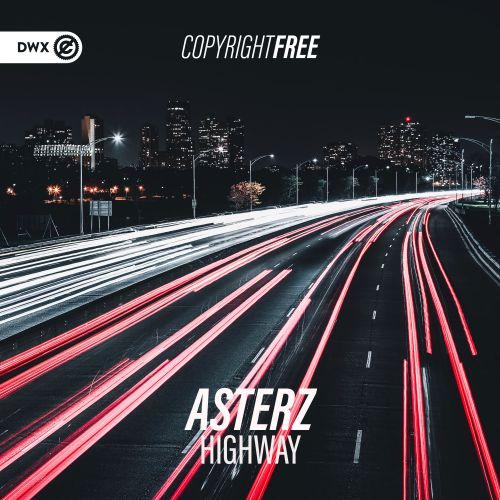 Asterz - Highway - Dirty Workz - 04:23 - 07.08.2019