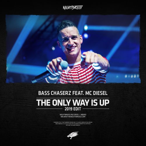 Bass Chaserz feat. MC Diesel - The Only Way Is Up - Nightbreed - 04:36 - 30.08.2019