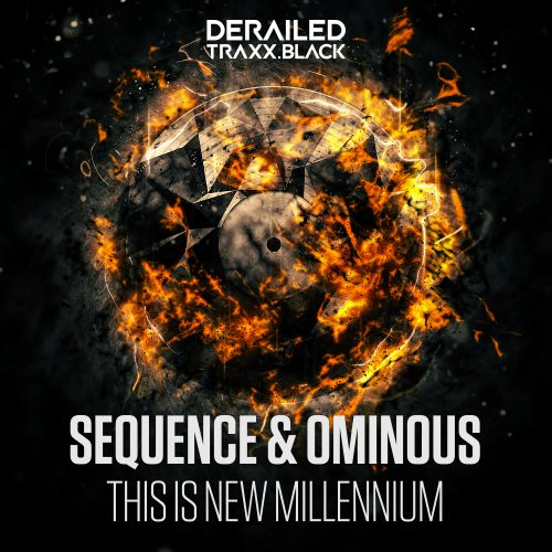 Sequence & Ominous - This Is New Millennium - Derailed Traxx Black - 06:24 - 26.08.2019