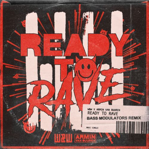 W&W x Armin van Buuren - Ready To Rave - Rave Culture - 03:51 - 26.08.2019