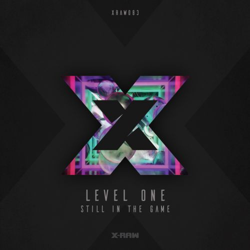 Level One - Still In The Game - X-Raw - 03:39 - 22.08.2019