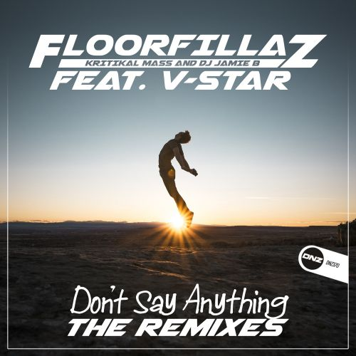 FloorFillaz Feat. V-Star - Don't Say Anything - DNZ Records - 05:50 - 28.08.2019