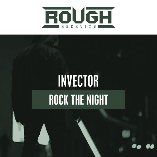 Invector - Rock The Night - Rough Recruits - 03:17 - 27.08.2019