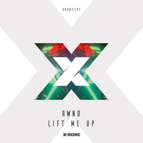 RWND - Lift Me Up - X-Bone - 04:13 - 12.09.2019