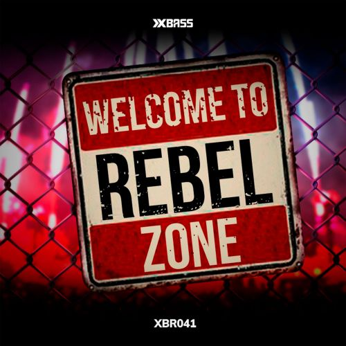 RebelNoise - Welcome To Rebel Zone - XBass Records - 05:06 - 28.08.2019