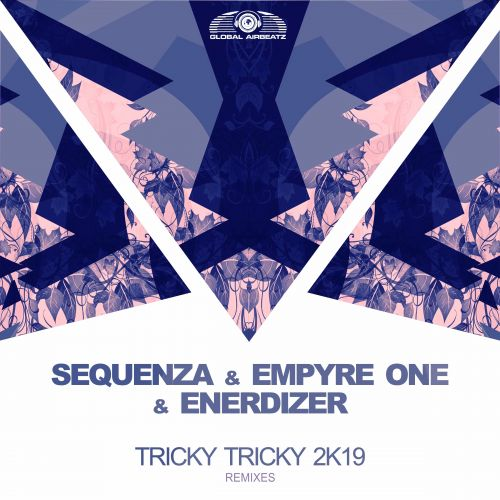 Sequenza, Empyre One and Enerdizer - Tricky Tricky 2k19 (GSB Remix) - ZOO digital - 03:22 - 29.08.2019