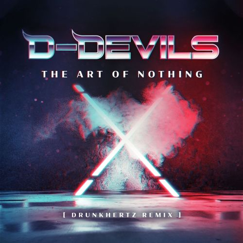D-Devils - The Art Of Nothing - Unlimited Friends - 04:03 - 05.10.2019