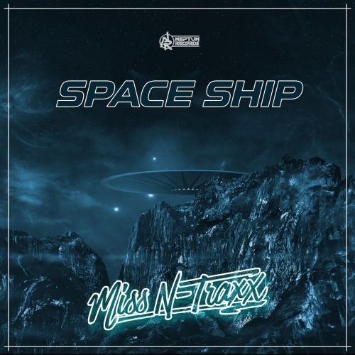 Miss N-Traxx - Space Ship - Neptun Records - 05:16 - 04.10.2019