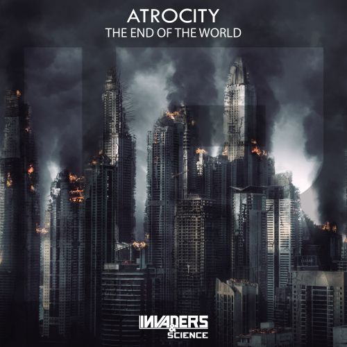 Atrocity - The End Of The World - Invaders & Science - 03:09 - 02.09.2019