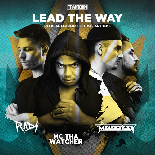 RADI feat. MC Tha Watcher - Lead the way - Traxtorm Records - 04:58 - 05.09.2019