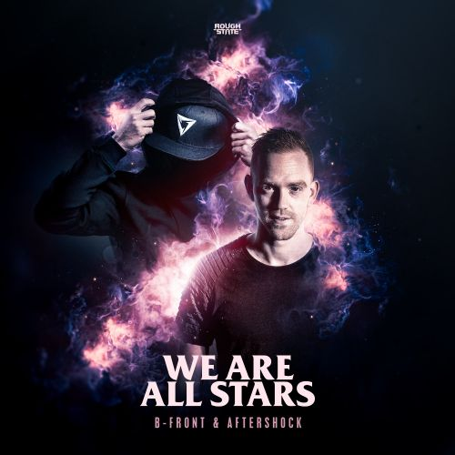 B-Front & Aftershock - We Are All Stars - Roughstate - 05:08 - 04.10.2019