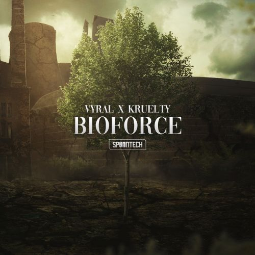 Vyral & Kruelty - Bioforce - Spoontech Records - 03:55 - 09.09.2019