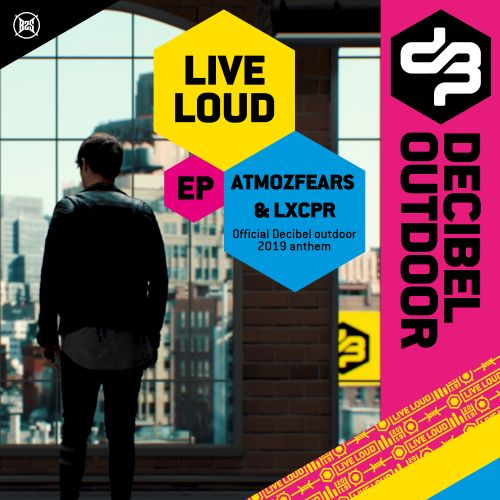 Atmozfears And LXCPR - Live Loud (Official Decibel Outdoor 2019 Anthem) - B2s Records - 04:55 - 12.09.2019